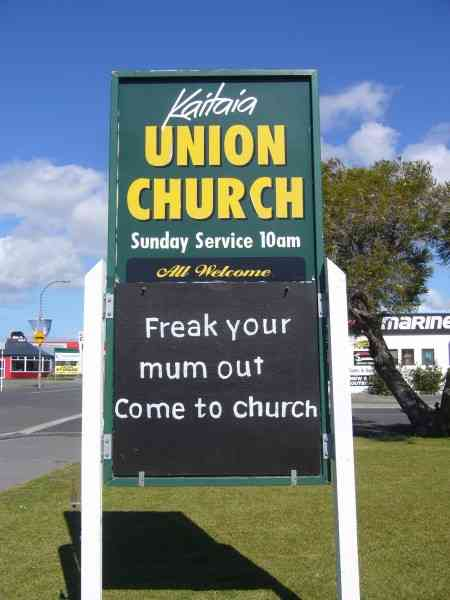 """""""FREAK YOUR MUM OUT COME TO CHURCH"""""""